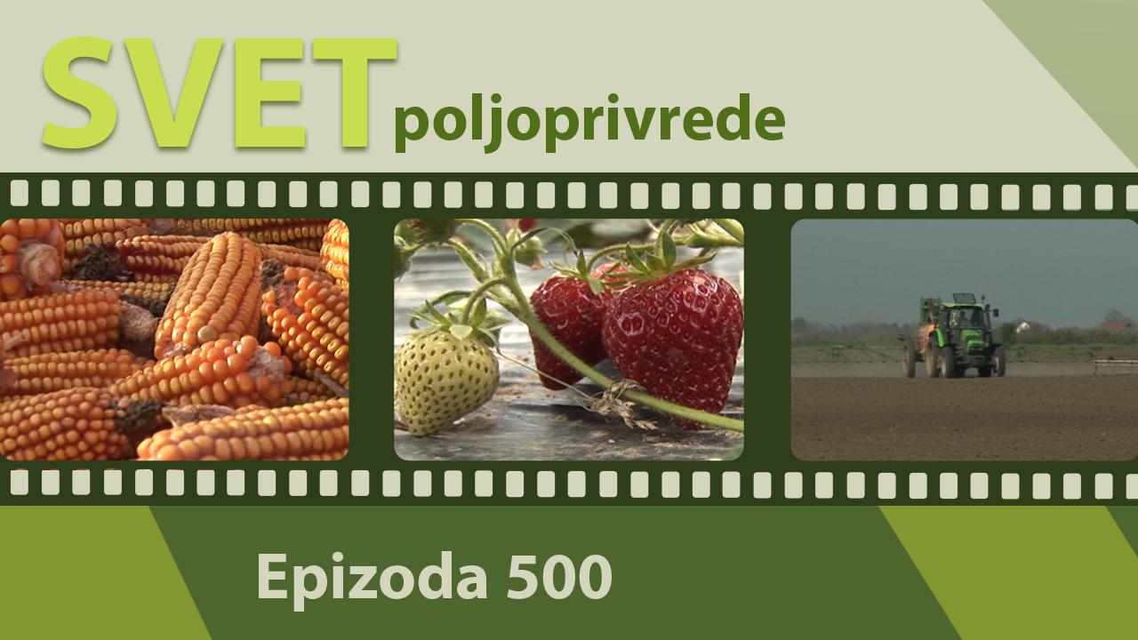 Svet poljoprivrede - epizoda 500.